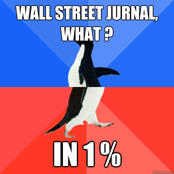 wall street jurnal what in 1  - Socially Awkward Awesome Penguin