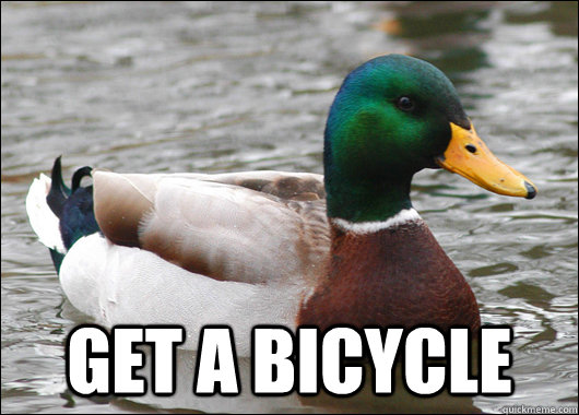 get a bicycle - Actual Advice Mallard