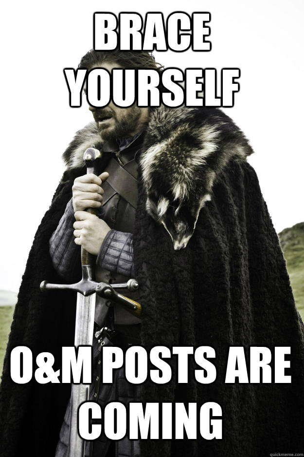 brace yourself om posts are coming - Winter is coming