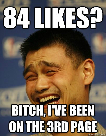 84 likes bitch ive been on the 3rd page - Yao Ming
