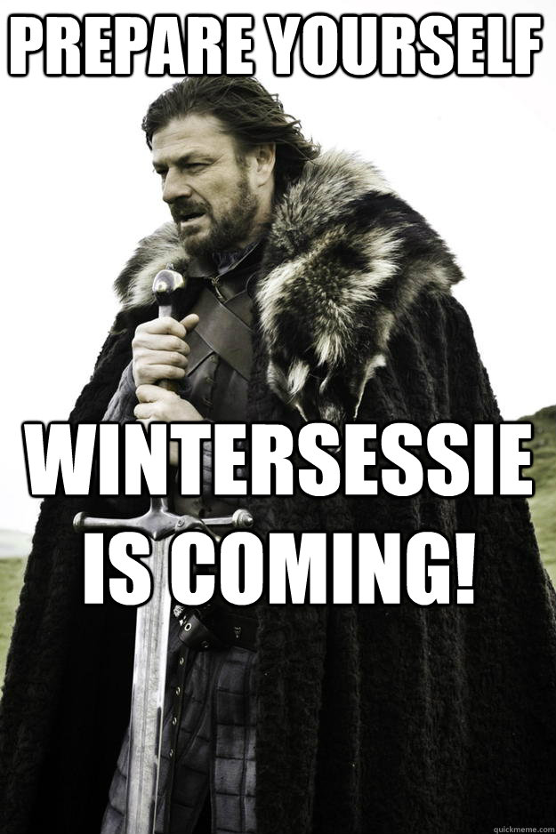 prepare yourself wintersessie is coming - Winter is coming