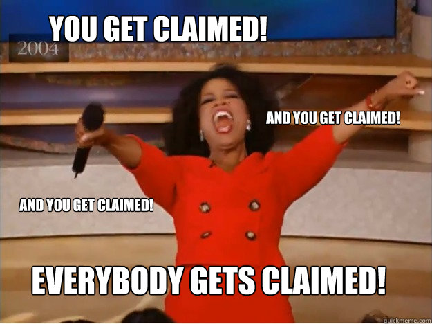 you get claimed everybody gets claimed and you get claimed - oprah you get a car