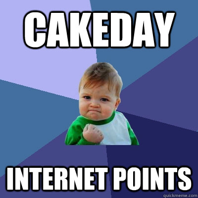 cakeday internet points - Success Kid