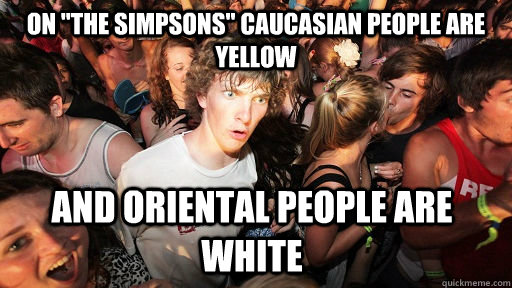 on the simpsons caucasian people are yellow and oriental p - Sudden Clarity Clarence