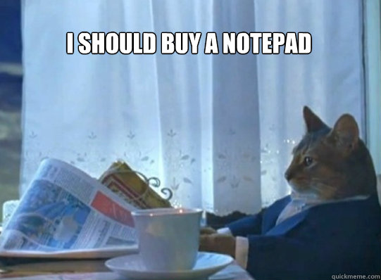 i should buy a notepad - I should buy a cat