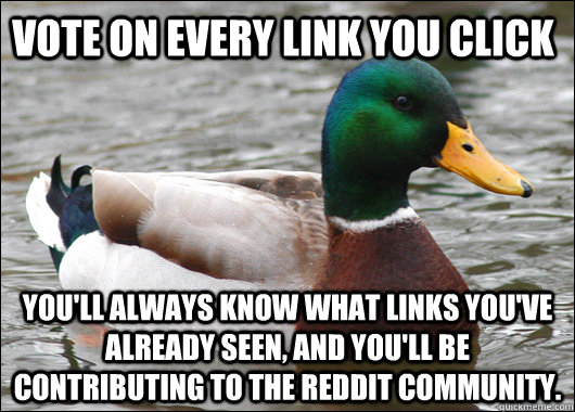 vote on every link you click youll always know what links y - Actual Advice Mallard