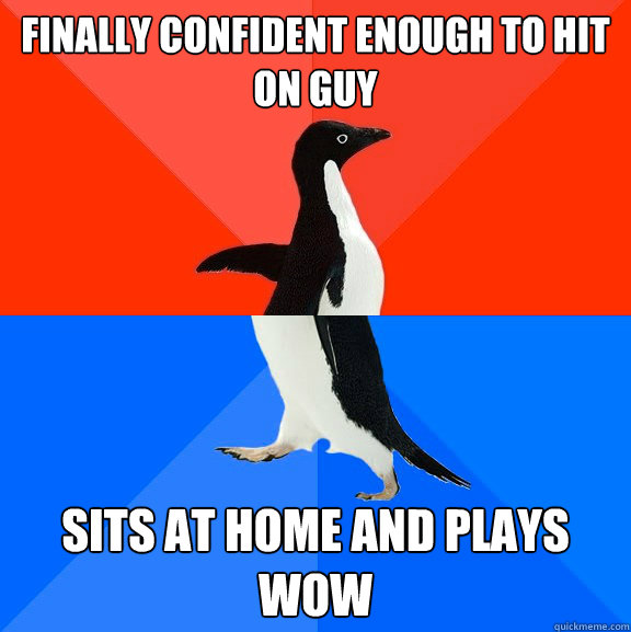 finally confident enough to hit on guy sits at home and play - Socially Awesome Awkward Penguin