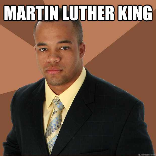 martin luther king  - Successful Black Man