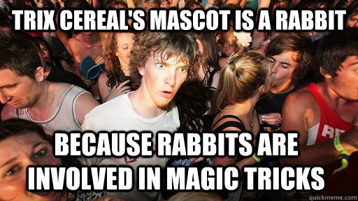 trix cereals mascot is a rabbit because rabbits are involve - Sudden Clarity Clarence