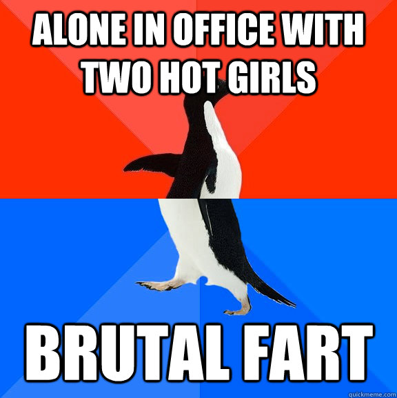 alone in office with two hot girls brutal fart - Socially Awesome Awkward Penguin
