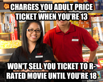 charges you adult price ticket when youre 13 wont sell you - Scumbag Movie Theater Employee