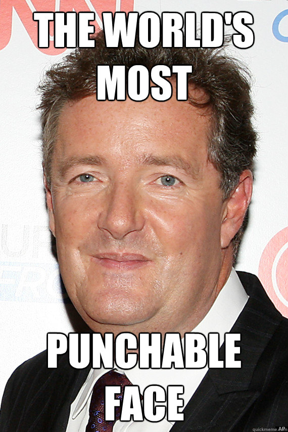 the worlds most punchable face - Piers- Punchable Face