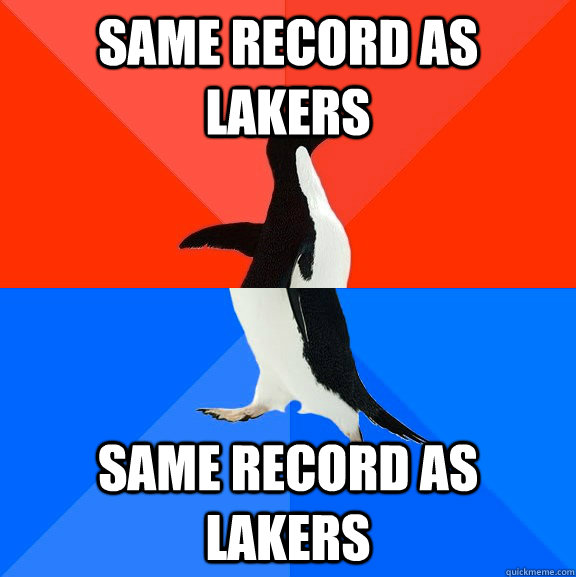 same record as lakers same record as lakers - Socially Awesome Awkward Penguin