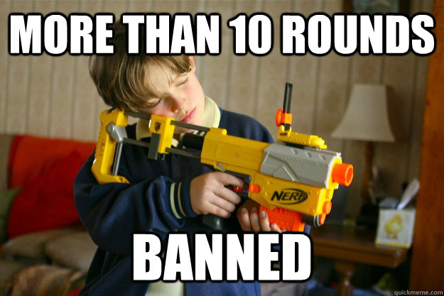 more than 10 rounds banned -