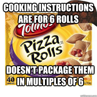 cooking instructions are for 6 rolls doesnt package them i - Scumbag pizza rolls