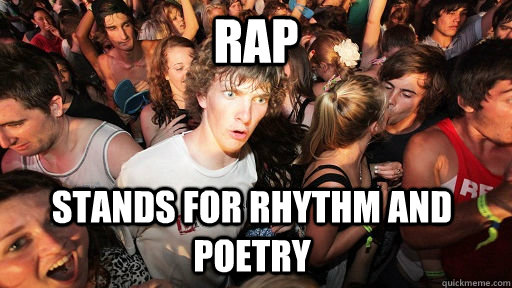 rap stands for rhythm and poetry - Sudden Clarity Clarence