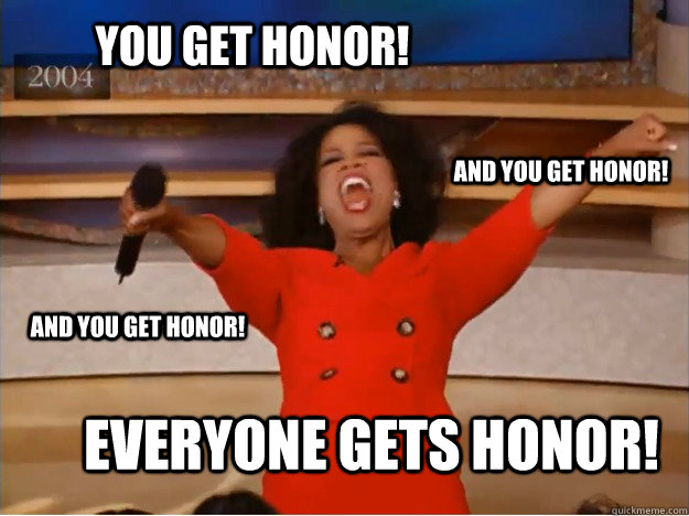 you get honor everyone gets honor and you get honor and y - oprah you get a car
