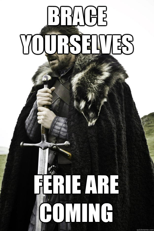 brace yourselves ferie are coming - Winter is coming