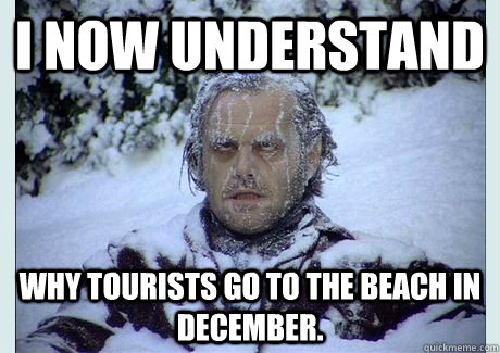 i now understand why tourists go to the beach in december - 
