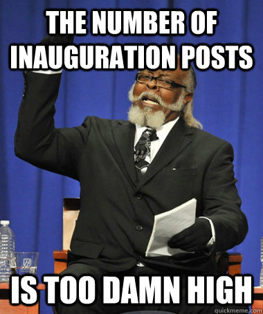 the number of inauguration posts is too damn high - The Rent Is Too Damn High