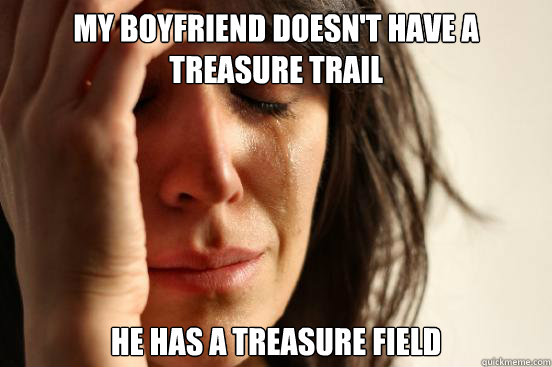 my boyfriend doesnt have a treasure trail he has a treasure - First World Problems