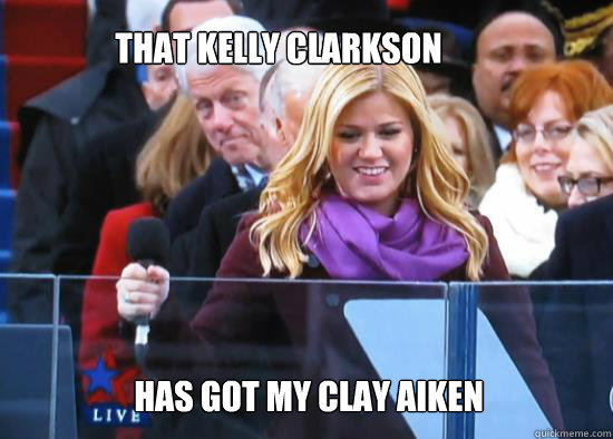 that kelly clarkson has got my clay aiken - kelly and bill