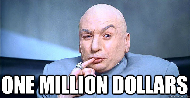 one million dollars - Dr Evil
