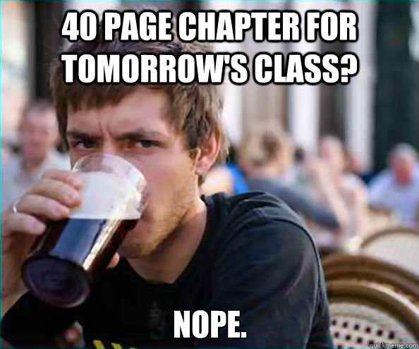 40 page chapter for tomorrows class nope - Lazy College Senior