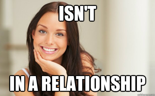 isnt in a relationship - Good Girl Gina