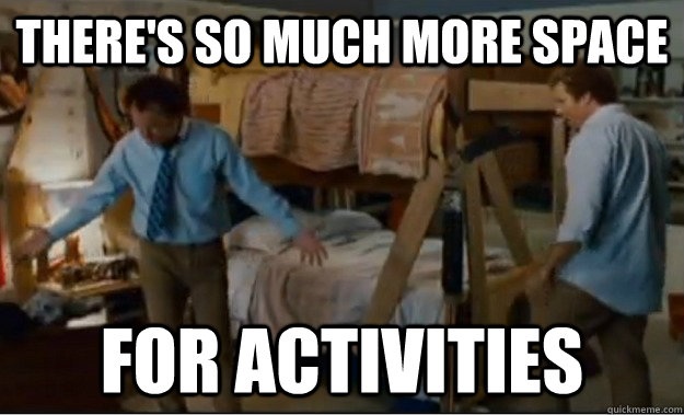theres so much more space for activities - Stepbrothers Activities