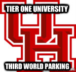 tier one university third world parking - Scumbag University of Houston