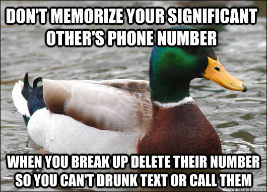 dont memorize your significant others phone number when yo - Actual Advice Mallard