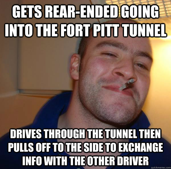 gets rearended going into the fort pitt tunnel drives throu - Good Guy Greg