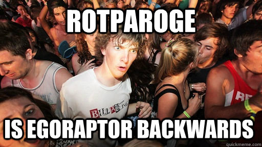 rotparoge is egoraptor backwards - Sudden Clarity Clarence
