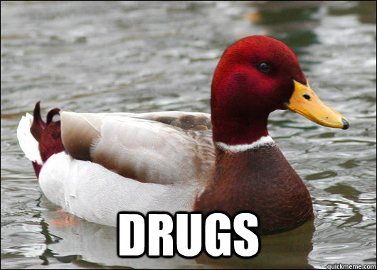 drugs - Malicious Advice Mallard