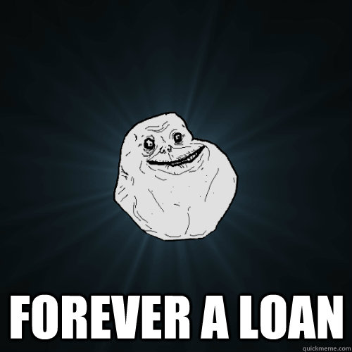forever a loan - Forever Alone