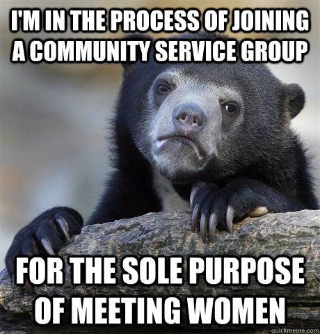 im in the process of joining a community service group for  - Confession Bear