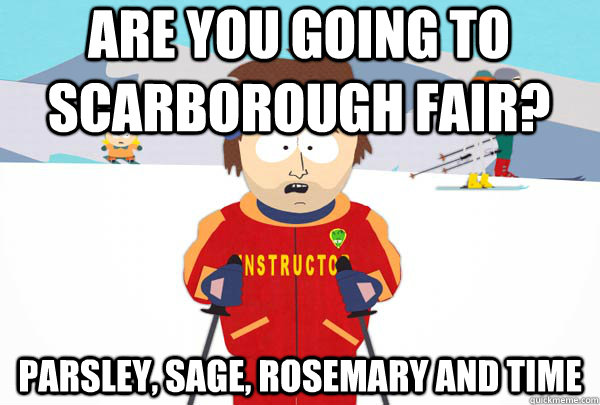 are you going to scarborough fair parsley sage rosemary a - Super Cool Ski Instructor