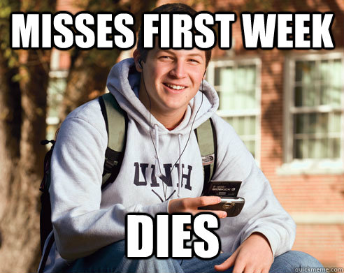 misses first week dies - College Freshman