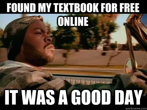found my textbook for free online it was a good day - It Was A Good Day