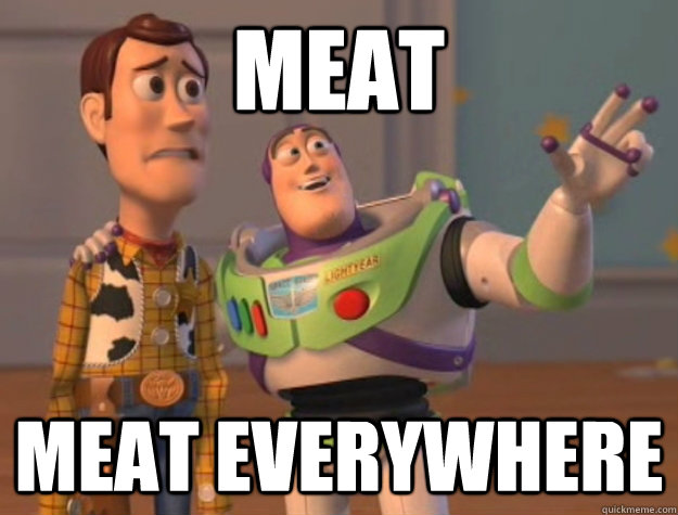 meat meat everywhere - Buzz Lightyear