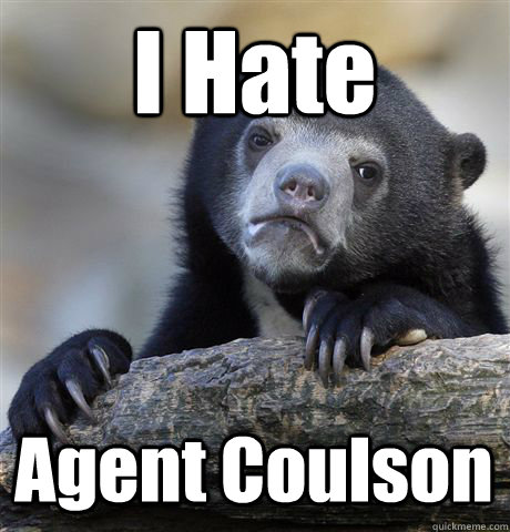 i hate agent coulson - Confession Bear