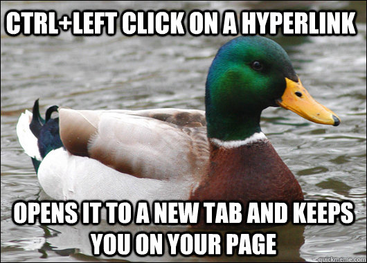 ctrlleft click on a hyperlink opens it to a new tab and kee - Actual Advice Mallard