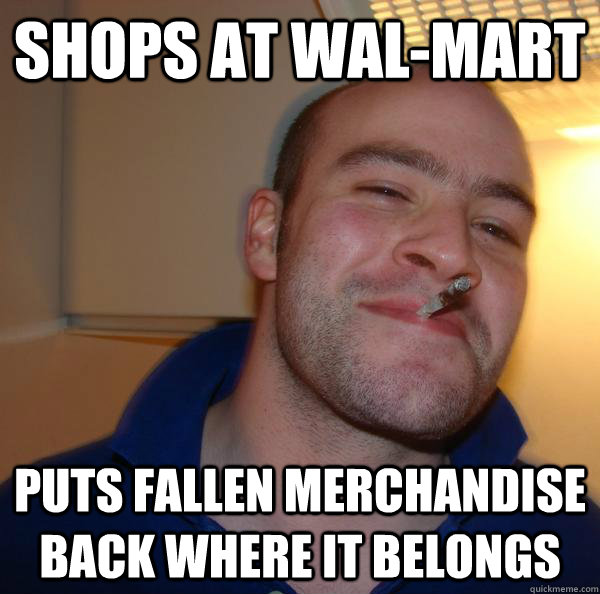 shops at walmart puts fallen merchandise back where it belo - Good Guy Greg