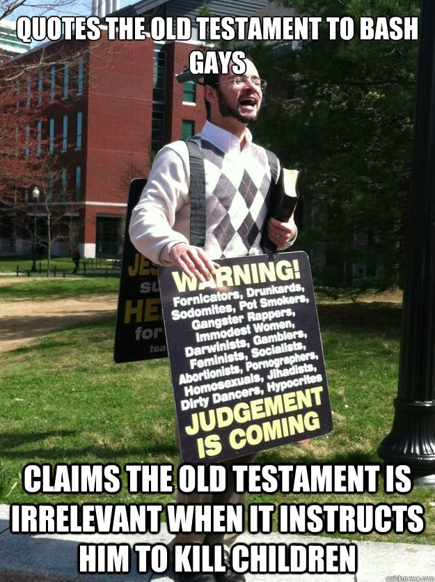 quotes the old testament to bash gays claims the old testame - UConn Religious Fanatic
