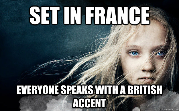 set in france everyone speaks with a british accent -
