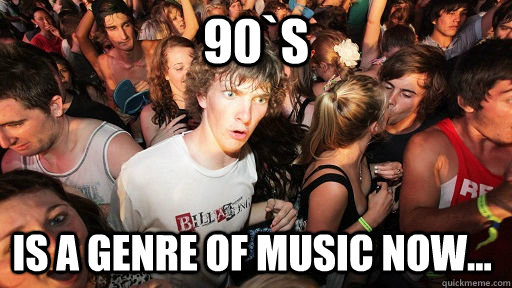 90s is a genre of music now - Sudden Clarity Clarence