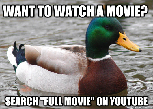 want to watch a movie search full movie on youtube - Actual Advice Mallard