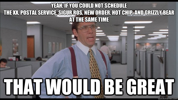 yeah if you could not schedule the xx postal service sig - Office Space Lumbergh HD