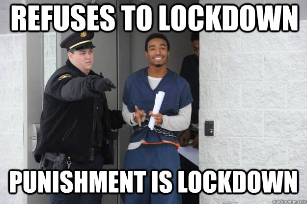 refuses to lockdown punishment is lockdown - Ridiculously Photogenic Prisoner